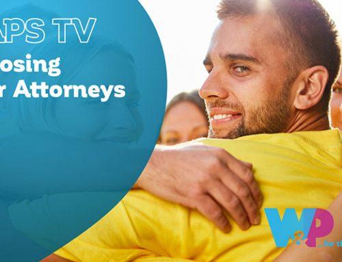 Choosing Your Attorneys